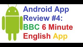 Android App Review #4: BBC 6 Minute English Podcast