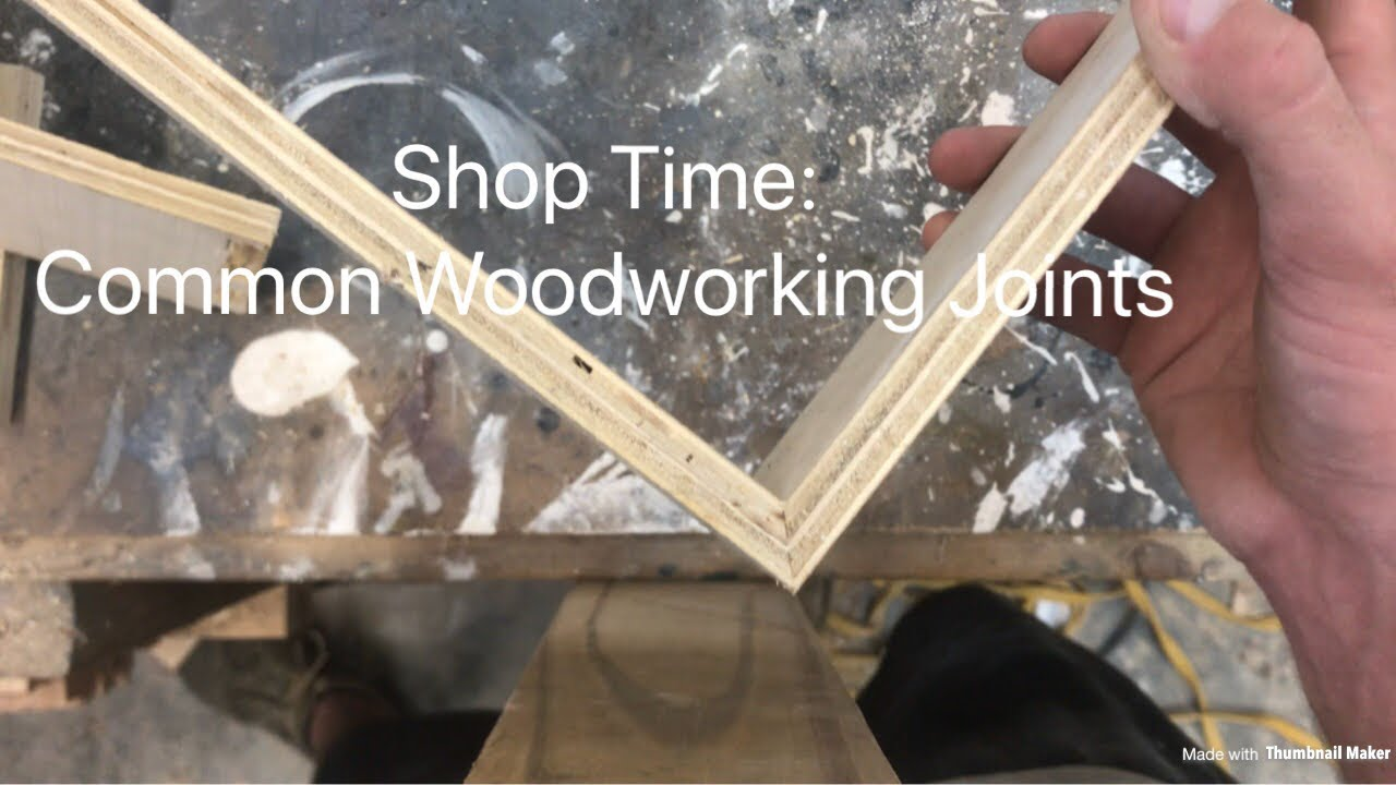 Shop Time Common Woodworking Joints Youtube