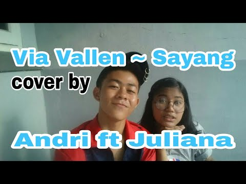 Via Vallen ~ Sayang cover by Andri ft Juliana