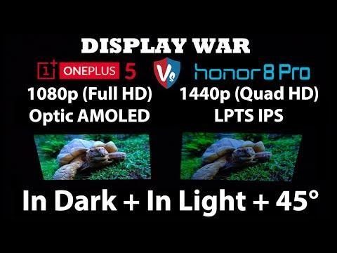 Oneplus 5 vs Honor 8 Pro Display Comparison (1080p optic AMOLED vs 1440p LPTS IPS) [4K in हिन्दी]