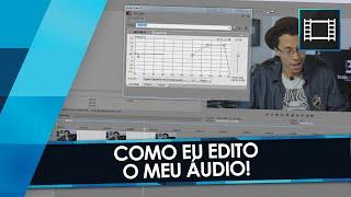COMO EU EDITO MEU ÁUDIO! - Tutorial Sony Vegas e Adobe Premiere