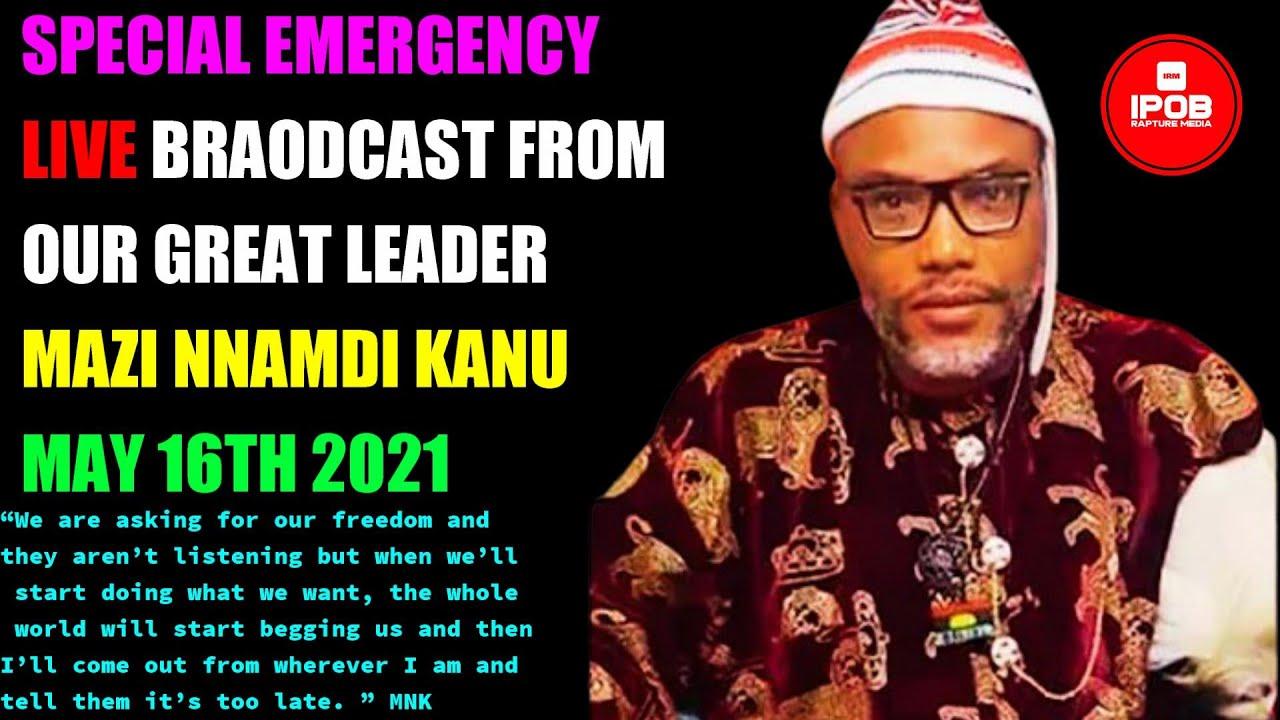 Download Mazi Nnamdi Kanu Emergency LIVE Broadcast   May 16Th 2021