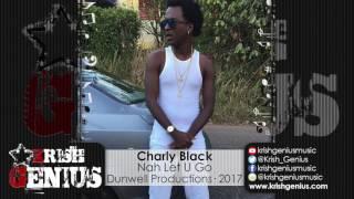 Charly Black - Nah Let U Go [Caliente Riddim] February 2017