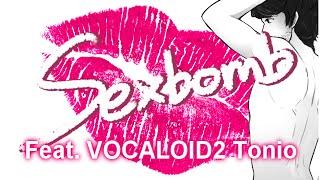 【TONIOV2】Sexbomb (HBD Tonio!)【VOCALOID Cover】