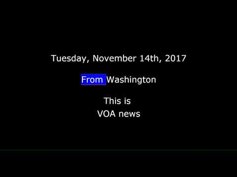 VOA news for Tuesday, November 14th,  2017