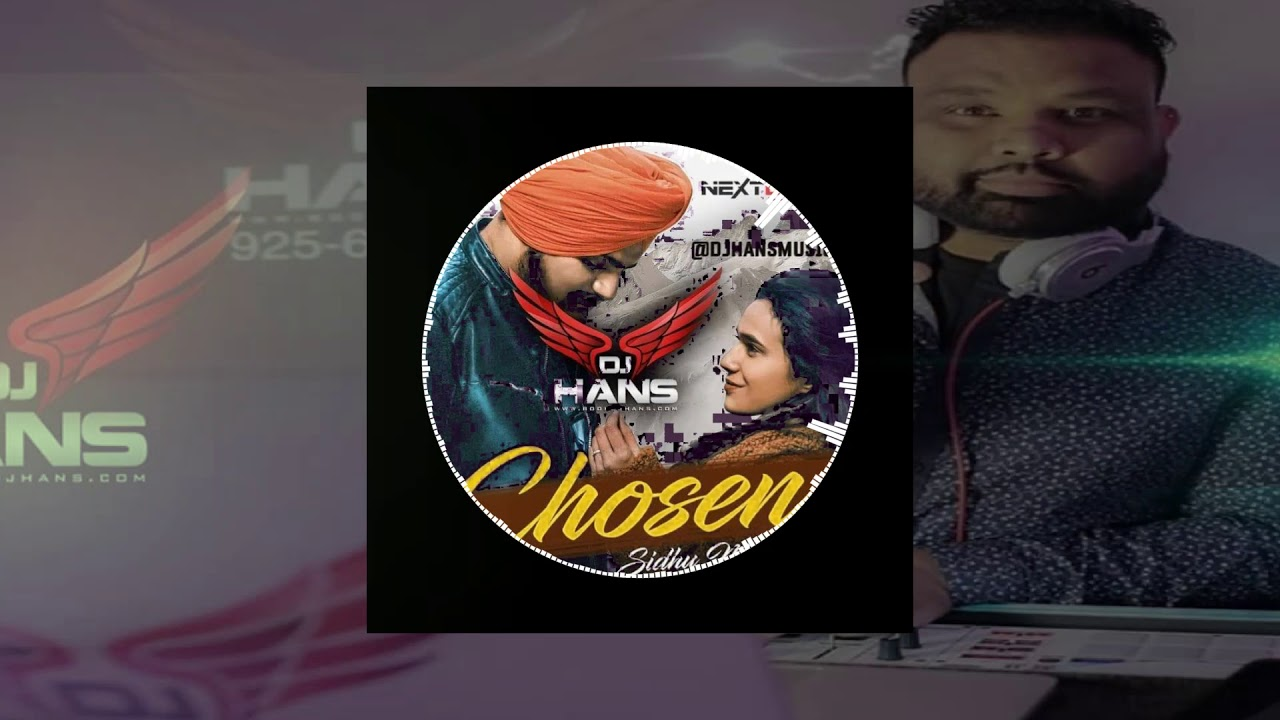 Chosen- Sidhu Moose Wala Dj Hans (Remix) Jassi Bhullar Follow on Instagram DjHansMusic
