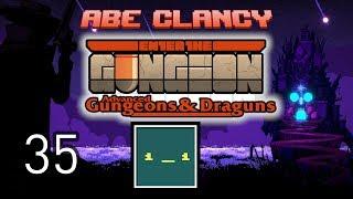 AbeClancy Streams: Advanced Gungeons and Draguns - 35 - C*mCannon