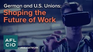 German and US Unions: Shaping the Future of Work