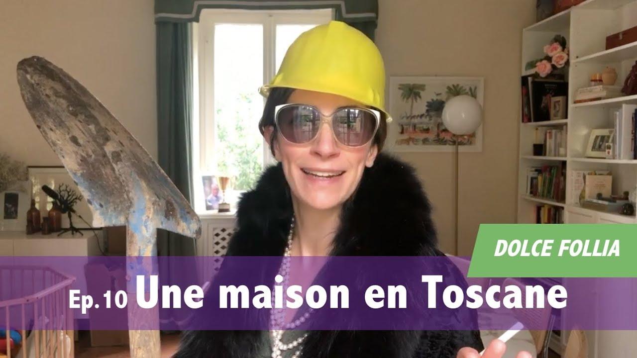 Download DOLCE FOLLIA Ep.10 Une maison en Toscane