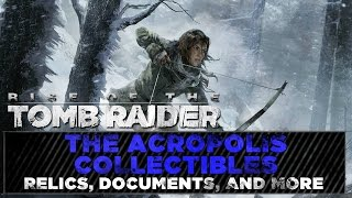 Rise of the Tomb Raider • The Acropolis Collectibles • Walkie Talkies, Relics, Documents, & MORE