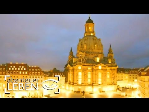 Dresden im Zeitraffer | Abenteuer Leben