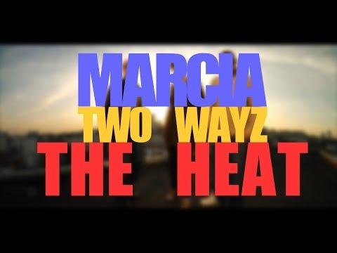 Two Wayz et Marcia - The Heat