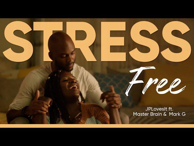 JPLovesIt - Stress Free Official Music Video 2020 ft. Master Brain, Mark G