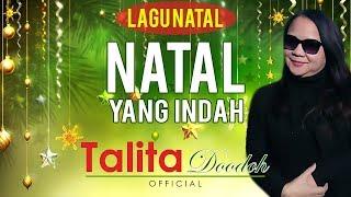 NATAL YANG INDAH – TALITA DOODOH -  Lagu Natal Terbaru   Talita Doodoh Official