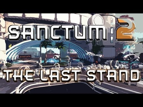 Sanctum 2 - The Last Stand Theme (Time and Time Again)