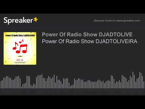 Power Of Radio Show DJADTOLIVEIRA (made with Spreaker)