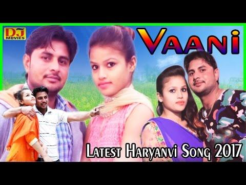 Vaani | Latest Haryanvi Song 2017 | DJ Folk Song | Dharmender Sorout & Simran Kour | DJ Movies