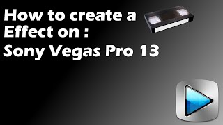 How to Create a VHS Effect on Sony Vegas [Tutorial]