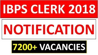 IBPS CLERK 2018 RECRUITMENT NOTIFICATION OUT | 7200+ VACANCIES | MUST APPLY