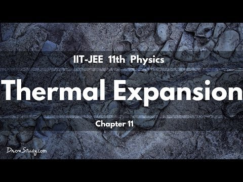 Thermal Expansion  for IIT-JEE Physics | IIT Class 11 XI | Basic Physics Video Lecture in Hindi