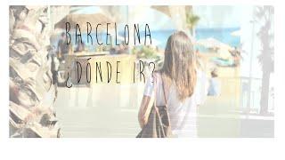 ¿Dónde ir en Barcelona? Mis sitios favoritos: restaurantes, tiendas, paseo... Thumbnail