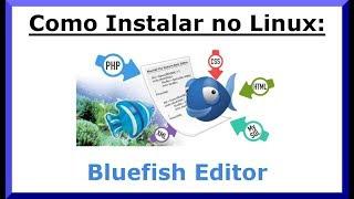 Como Instalar o Bluefish Editor no Linux pelo Terminal - Ubuntu