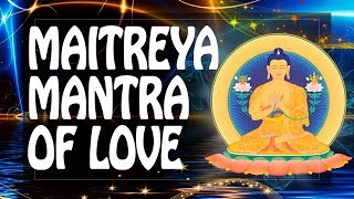 Buddha Maitreya Mantra of Love, Kindness and Compassion