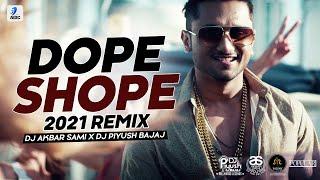 Dope Shope (Remix) | DJ Akbar Sami X DJ Piyush Bajaj | Yo Yo Honey Singh | Deep Money