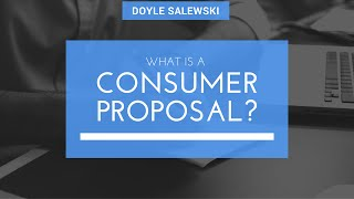 Doyle Salewski Advice Column: Consumer Proposal