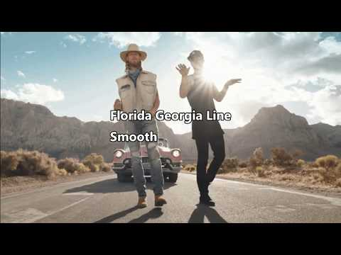 Florida Georgia Line - Smooth Lyrics