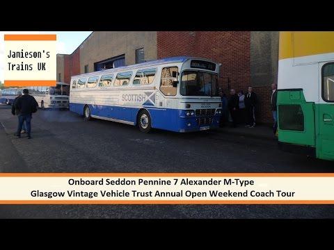 Seddon Pennine 7 Alexander M Type Glasgow Vintage Annual Open Weekend Coach Tour