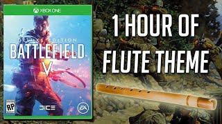 1 Hour Of The Battlefield 5 Flute Theme BFV Music