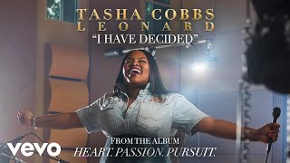 Tasha Cobbs Leonard I Have Decided Audio
