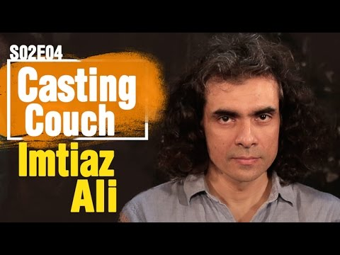Casting Couch S2E4: Women's Day Special - Imtiaz Ali