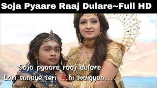 Soja Pyaare Raaj Dulare~Full HD Lyrics ||Music 2018