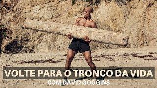 Volte para O Tronco da Vida com David Goggins Legendado Portugus