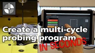 Multi-cycle probing program for automated manufacture using Set and Inspect on a Fanuc controller