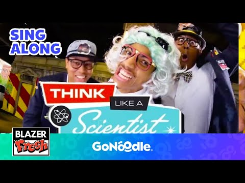Think Like A Scientist - Blazer Fresh | The Scientific Method | GoNoodle