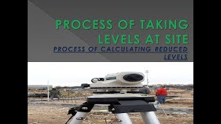 HOW TO TAKE LEVELS AT SITE  BY AUTO LEVELS AND PROCESS OF CALCULATION REDUCED LEVEL HINDI
