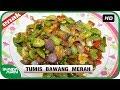 Tumis Bawang Merah PETE Resep Masakan Indonesia Sehari Hari Mudah Simpel - Bunda Airin