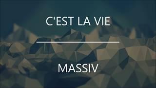 Massiv - C'est la vie (Lyrics) *HD*