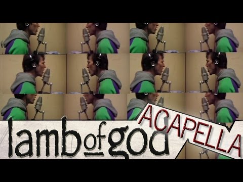 Lamb Of God - aCapella - Laid To Rest - multitrack - A Cover Tribute By Dan-Elias Brevig.