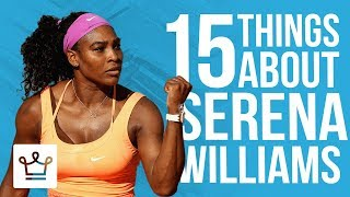 15 Things You Didn't Know About Serena Williams