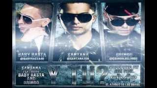 Y Tu - Santana Feat Baby Rasta y Gringo (Original) ★ REGGAETON 2012 ★