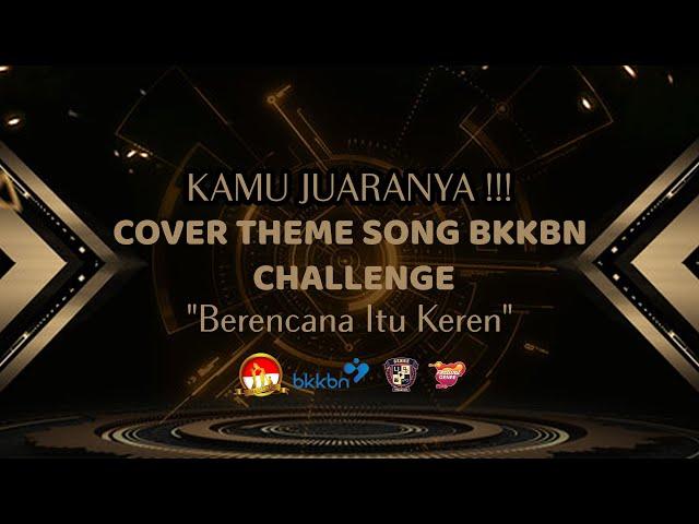 JUARA COVERING THEME SONG BKKBN
