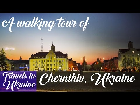 Chernihiv Ukraine Travel Guide, Walking Tour of Chernigov, Kyiv Day Trips