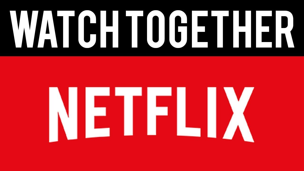 How To Watch Netflix Together Long Distance - YouTube