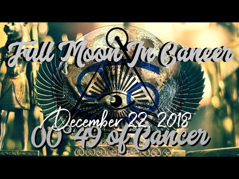 Full Moon in Cancer T-Square Chiron December 22 2018!!!