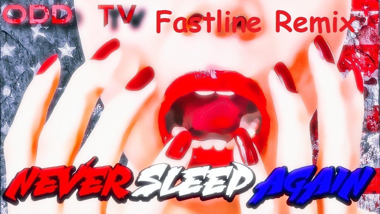 ODD TV - Never Sleep Again (Fastline Remix) -Truth Music-