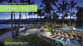 Kichler Lighting: Hilton Waikoloa Case Study - An LED Landscape Lighting Solution